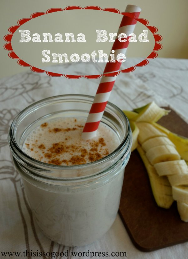 Banana Bread Smoothie | This is so Good...