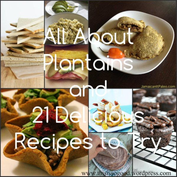 Tasty Theme Thursday #2 - All About Plantains | This is so Good...